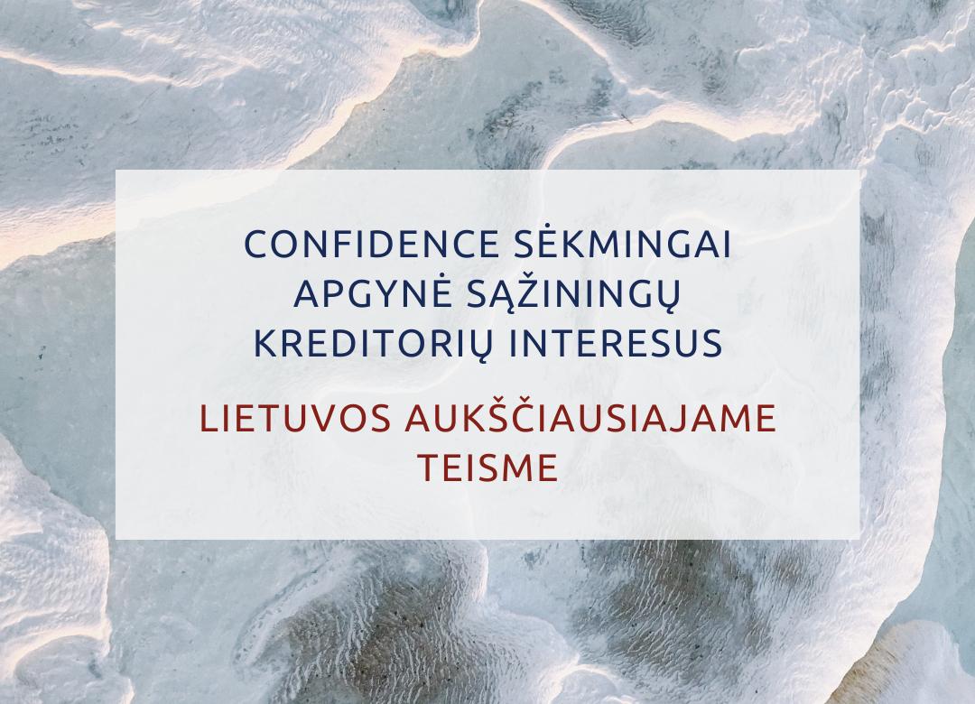 CONFIDENCE sėkmingai apgynė sąžiningų kreditorių interesus Lietuvos Aukščiausiajame teisme